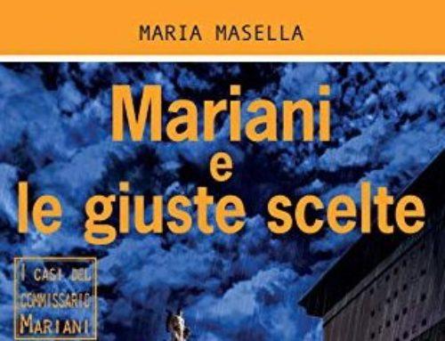 Maria Masella, Mariani e le giuste scelte